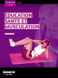 Éducation, santé et musculation