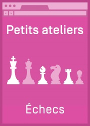 Petits ateliers d'échecs