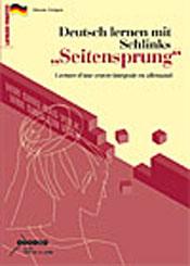 Deutsch lernen mit Schlinks « Seitensprung »